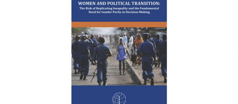 Women and Political Transition: The Risk of Replicating Inequality and the Fundamental  Need for Gender Parity in Decision-Making Featured Image
