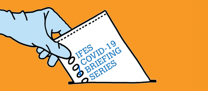"""Illustration of a voter wearing latex gloves and casting a ballot which reads """"IFES COVID-19 BRIEFING SERIES"""" with a check next to """"BRIEFING"""""""