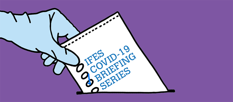 "Illustration of a voter wearing latex gloves and casting a ballot that reads ""IFES COVID-19 BRIEFING SERIES"" with a check next to ""BRIEFING"""