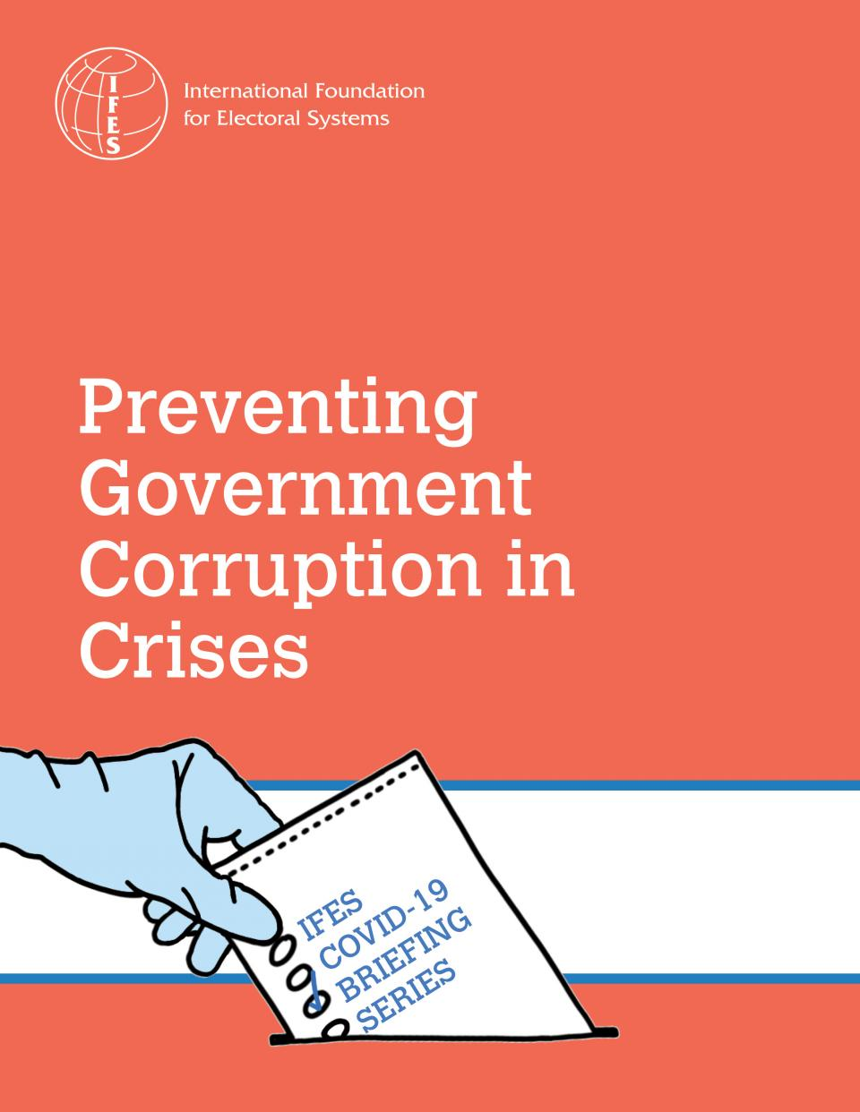 IFES COVID19 Briefing Series_Preventing Government Corruption in Crisis