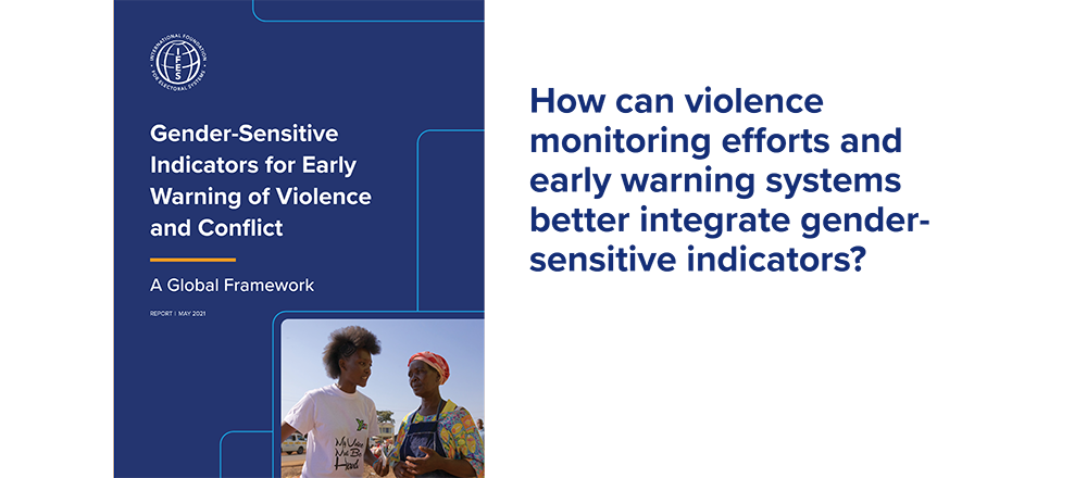 How can violence monitoring efforts and early warning systems better integrate gender-sensitive indicators?