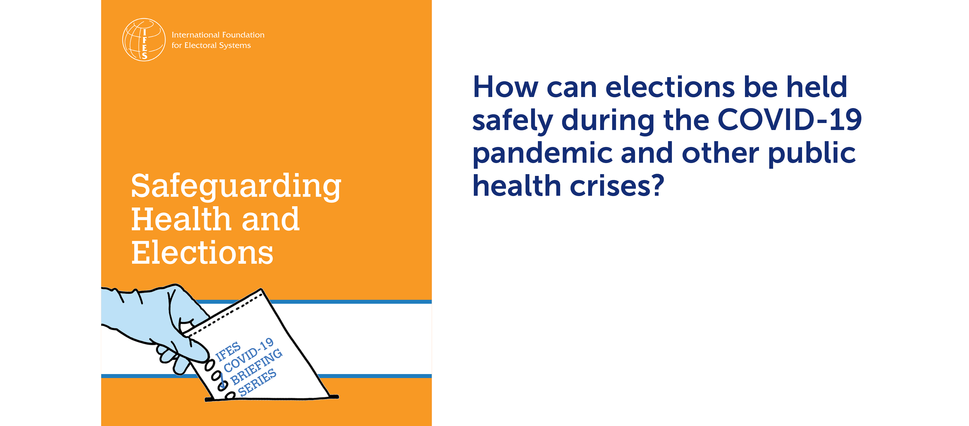 """Paper Cover of """"Safeguarding Health and Elections"""" + text: """"How can elections be held safely during the COVID-19 pandemic and other public health crises?"""""""